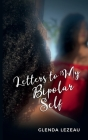 Letters to My Bipolar Self Cover Image