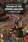 Wizard of the Upper Amazon: The Story of Manuel C¢rdova-Rios Cover Image