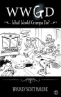 Wwgd: What Would Grampa Do? Cover Image