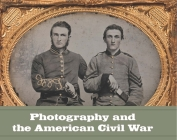 Photography and the American Civil War Cover Image