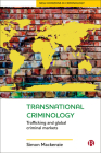 Transnational Criminology: Trafficking and Global Criminal Markets (New Horizons in Criminology) Cover Image