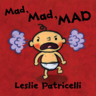 Mad, Mad, MAD (Leslie Patricelli board books) Cover Image