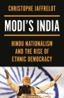 Modi's India: Hindu Nationalism and the Rise of Ethnic Democracy Cover Image