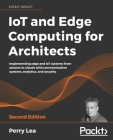 IoT and Edge Computing for Architects - Second Edition Cover Image