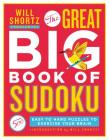 Will Shortz Presents The Great Big Book of Sudoku Volume 1: 500 Easy to Hard Puzzles to Exercise Your Brain Cover Image