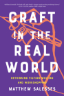 Craft in the Real World: Rethinking Fiction Writing and Workshopping Cover Image