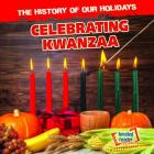 Celebrating Kwanzaa (History of Our Holidays) Cover Image