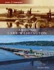 Around Lake Washington (Past and Present) Cover Image