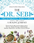 The Dr. Sebi Treatments and Cures - A Healing Journey: Discover the Dr. Sebi Cures for Herpes, Mucus, Hair Loss, Obesity, HIV, Lupus, Kidney Disease, Cover Image