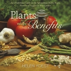 Plants with Benefits: An Uninhibited Guide to the Aphrodisiac Herbs, Fruits, Flowers & Veggies in Your Garden Cover Image