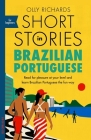 Short Stories in Brazilian Portuguese for Beginners: Read for pleasure at your level, expand your vocabulary and learn Brazilian Portuguese the fun way! Cover Image