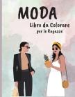 Moda Libro da Colorare per le Ragazze: Incredibile Bellezza Stile Moda Disegni da Colorare per Adulti, Ragazzi e Ragazze Cover Image