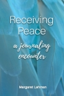 Receiving Peace: A Journaling Encounter Cover Image