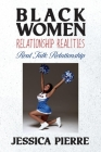 Black Women Relationship Realities: Real Talk Relationship Cover Image