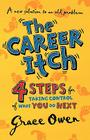 The Career Itch - 4 Steps for Taking Control of What You Do Next Cover Image