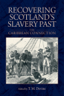 Recovering Scotland's Slavery Past: The Caribbean Connection Cover Image