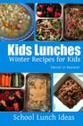 Kids Lunches - Winter Recipes for Kids Cover Image