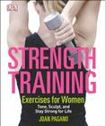Strength Training Exercises for Women: Tone, Sculpt, and Stay Strong for Life Cover Image