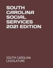 South Carolina Social Services 2021 Edition Cover Image