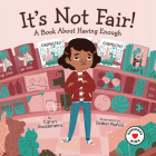 It's Not Fair!: A Book about Having Enough Cover Image