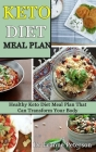 Keto Diet Meal Plan: Healthy Keto Diet Meal Plan That Can Transform Your Body Cover Image
