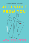 All I Stole From You: A Novel Cover Image