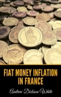 Fiat Money Inflation in France Cover Image