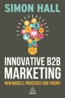 Innovative B2B Marketing: New Models, Processes and Theory Cover Image