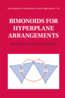 Bimonoids for Hyperplane Arrangements (Encyclopedia of Mathematics and Its Applications #173) Cover Image