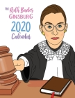 The Ruth Bader Ginsburg 2020 Calendar Cover Image