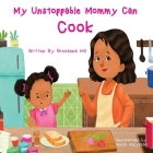 My Unstoppable Mommy Can Cook Cover Image