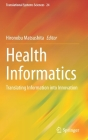 Health Informatics: Translating Information Into Innovation (Translational Systems Sciences #24) Cover Image