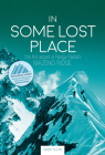 In Some Lost Place: The first ascent of Nanga Parbat's Mazeno Ridge Cover Image