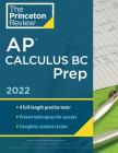 Princeton Review AP Calculus BC Prep, 2022: 4 Practice Tests + Complete Content Review + Strategies & Techniques (College Test Preparation) Cover Image