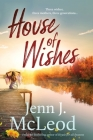 House of Wishes: Three wishes, three mothers, three generations: Dandelion House is ready to reveal its secrets. Cover Image
