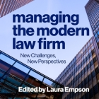 Managing the Modern Law Firm Lib/E: New Challenges, New Perspectives Cover Image