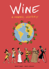 Wine: A Graphic History Cover Image