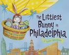 The Littlest Bunny in Philadelphia: An Easter Adventure Cover Image