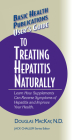 User's Guide to Treating Hepatitis Naturally: Learn How Supplements Can Reverse Symptoms of Hepatitis and Improve Your Health (Basic Health Publications User's Guide) Cover Image