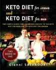 Keto Diet for Women and Keto Diet for Men: Two Simple Guides and Cookbooks Specific to the Keto Diet for Men and the Keto Diet for Women Two Books in Cover Image