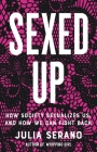 Sexed Up: How Society Sexualizes Us, and How We Can Fight Back Cover Image