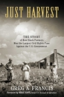 Just Harvest: The Story of How Black Farmers Won the Largest Civil Rights Case against the U.S. Government Cover Image