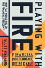 Playing with Fire (Financial Independence Retire Early): How Far Would You Go for Financial Freedom? Cover Image