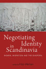 Negotiating Identity in Scandinavia: Women, Migration, and the Diaspora Cover Image
