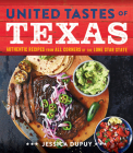 United Tastes of Texas: Authentic Recipes from All Corners of the Lone Star State Cover Image
