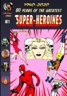 80 Years Of The Greatest Super-Heroines #1 Cover Image