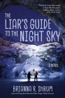 The Liar's Guide to the Night Sky: A Novel Cover Image