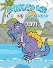 Dinosaur Coloring Calendar 2021: 12 Month page start January 2021-December 2021, Coloring page side per month Cover Image