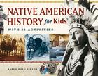 Native American History for Kids: With 21 Activities (For Kids series) Cover Image