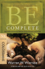 Be Complete (Colossians): Become the Whole Person God Intends You to Be (The BE Series Commentary) Cover Image